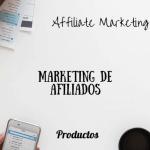 Guía Práctica: Qué Es El Marketing De Afiliados (También Conocido Como Marketing De Referidos) y Cómo Llevarlo a Cabo