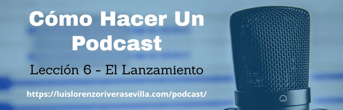 Cómo Hacer Un Podcast – Lección 6: La Secuencia Final