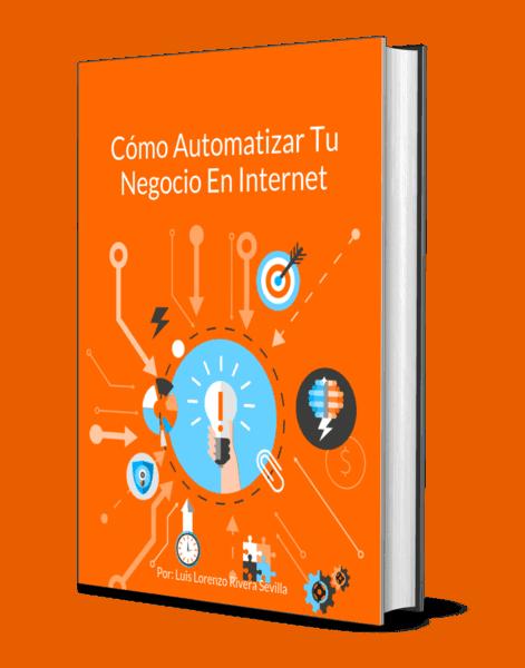 Ebook Cómo Automatizar Tu Negocio En Internet